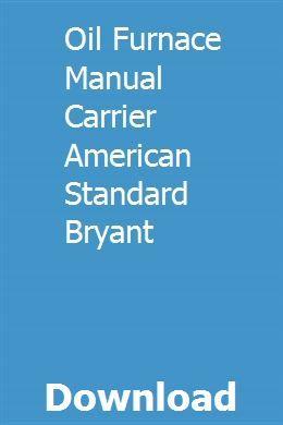 Oil Furnace Manual Carrier American Standard Bryant American Standard Furnace Filters Electric House