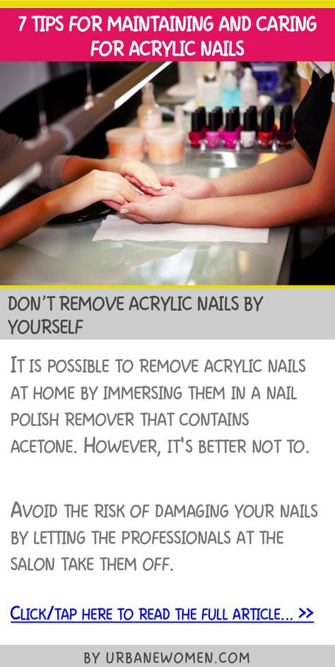 7 tips for maintaining and caring for acrylic nails - Don't remove acrylic nails by yourself