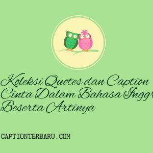 Koleksi Quotes Dan Caption Cinta Dalam Bahasa Inggris Beserta Artinya Caption Bahasa Inggris Bahasa