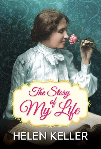 The Story Of My Life An Autobiography Story Of My Life Of My