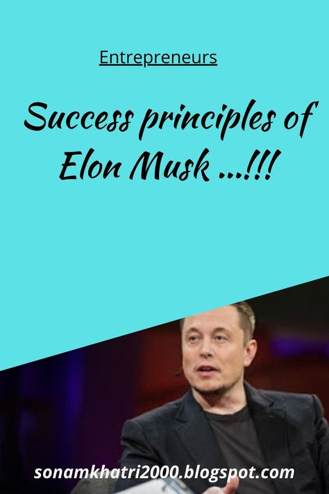 Success principles of Elon Musk ...!!!