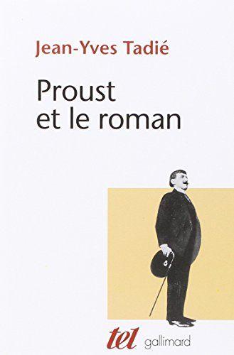 Proust Et Le Roman Essai Sur Les Formes Et Techniques Du Roman Dans A La Recherche Du Temps Perdu Gratuit Francais Livres Gratuit Livre Gratuit Gratuit Et Livre