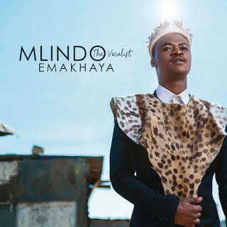 Mlindo The Vocalist Emakhaya Album 2018 Download Mp3