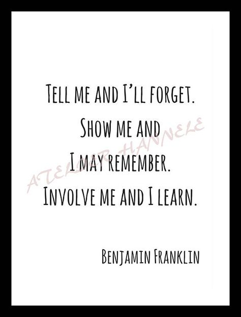 Educational Quote Tell Me And I Will Forget Show Me And I May