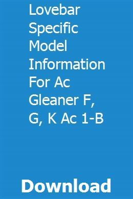 Lovebar Specific Model Information For Ac Gleaner F G K Ac 1 B Tractor Loader Model Electrical Wiring Diagram