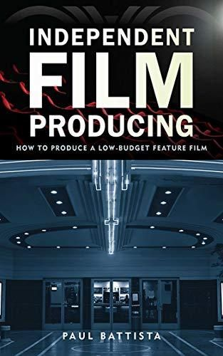 Independent Film Producing: How to Produce a Low-Budget Feature Film - Default