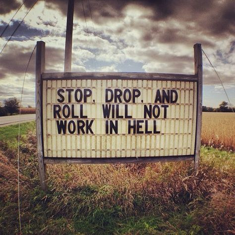 Spirituelle Weihnachtsgedichte.Stop Drop Roll Will Not Work In Hell Great Quotes Scriptures