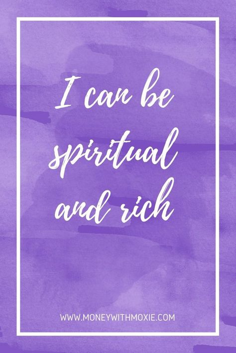I can be spiritual and rich. There is no trade off. I can be both. I deserve to be both, the world needs me to be both. Inspirational money quotes | Money affirmations. #moneymindset #moneytips #personalfinance