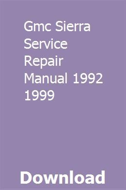 Gmc Sierra Service Repair Manual 1992 1999 Gmc Sierra Repair Manuals Chilton Repair Manual