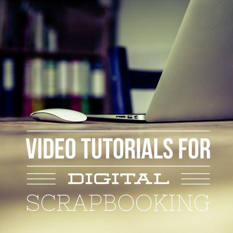 Ten Video Tutorials You Should Watch for Digital Scrapbooking  — Katie the Scrapbook Lady