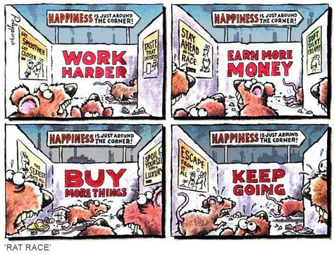 Happiness Cartoon Rat, From Here To Eternity, Cheap Rv Living, Rat Race, Consumerism, Life Learning, Time Of Your Life, Around The Corner, Live Free