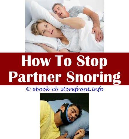 3 Discerning Tricks Diy Stop Snoring How To Sleep Through Snoring Questionnaire For Sleep Apnea Snoring Solution In Urdu How To Sleep Through Snoring