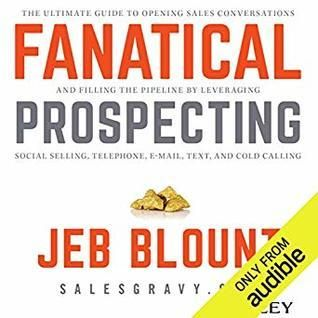 Download Pdf Fanatical Prospecting The Ultimate Guide To Opening Sales In 2020 Cold Calling Social Selling The Pipeline