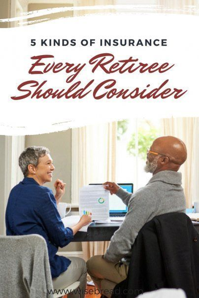 5 Kinds Of Insurance Every Retiree Should Consider Investing For