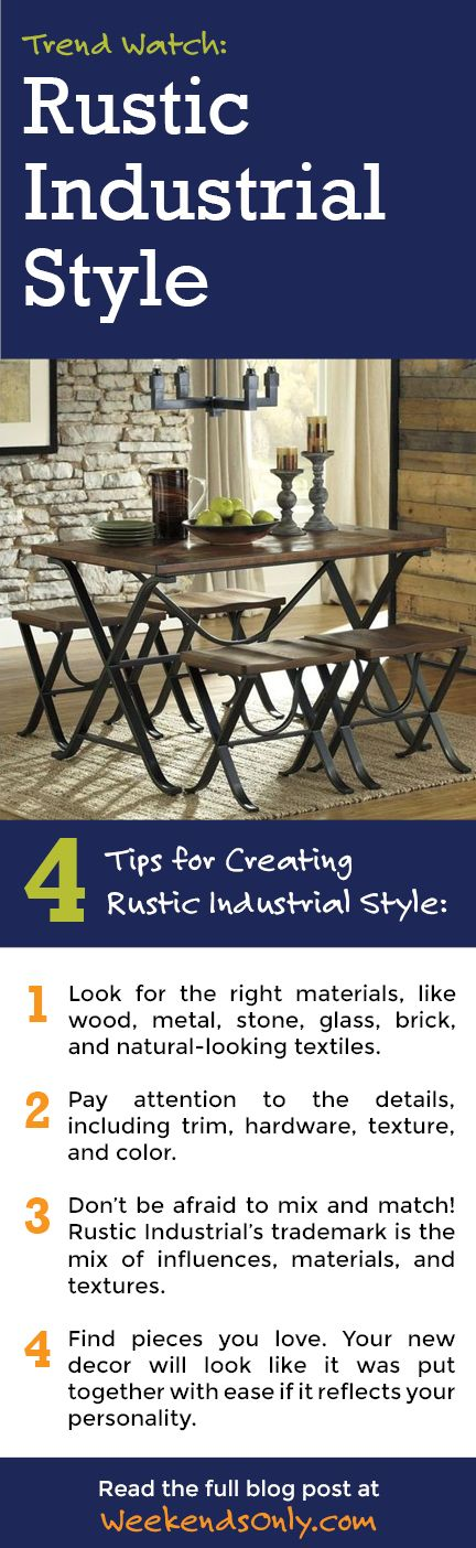 Trend Watch: Rustic Industrial Style. Try These Tips For Creating The  Rustic Industrial Look In Your Home. | Weekends Only Furniture And Mattress  ...