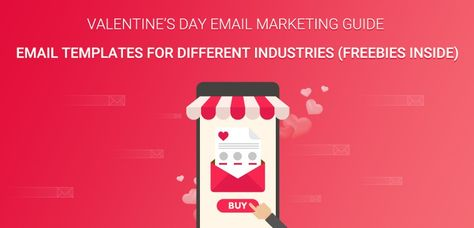 Valentine's Day Email Marketing Guide - Email Templates For Different Industries (Freebies Inside) - QeInbox