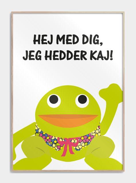 Kaj Og Andrea Plakat Hej Med Dig Jeg Hedder Kaj Bedsteforaeldre Citater Hej Plakater