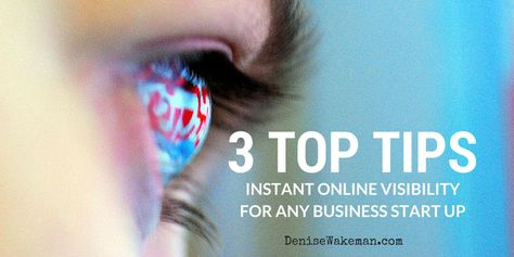 Naomi Dinsmore's top 3 tips for instant online visibility for any business start up to start applying to get their website gets noticed on the Web.