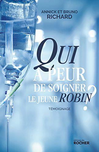 Qui A Peur De Soigner Le Jeune Robin Gratuit Livre Numerique Livres En Francais Robin