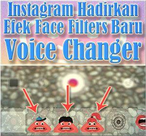 Instagram Hadirkan Efek Face Filters Baru Voice Changer Begini Cara Menggunakannya Instagram