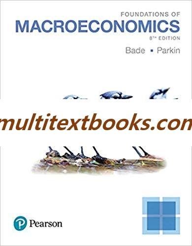 Foundations Of Macroeconomics 8th Edition By Robin Bade Michael Parkin Isbn 13 978 0134492001 Macroeconomics Michael Parkin Foundation