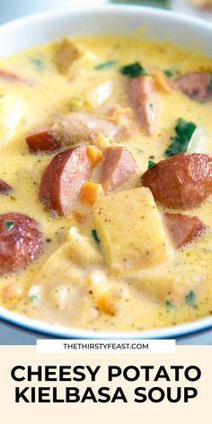 Cheesy Potato Kielbasa Soup » The Thirsty Feast