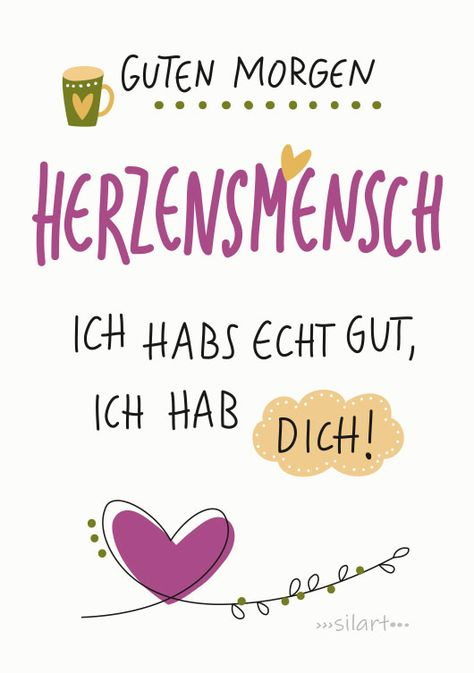 Guten Morgen Herzensmensch, ich habs gut, ich hab dich, lieben Gruss für dich, Grusskarte, Greeting Card, Lettering Card, Print, silart, silartiges, happy write, happy greetings