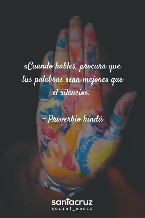 """""""Cuando hables, procura que tus palabras sean mejores que el silencio"""" - Proverbio Hindú #SocialMedia #CommunityManager #StaCruzSM #motivationalquote"""