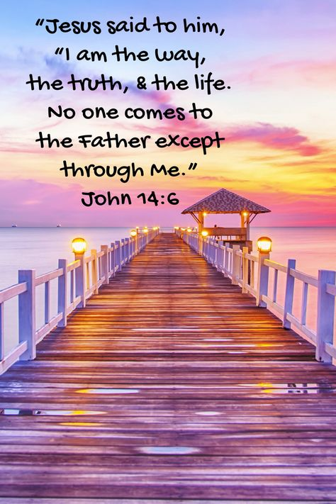 Bible verse John 14:6. Jesus is the Way, the Truth and the Life ...