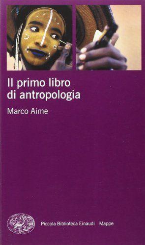 Scaricare Il Primo Libro Di Antropologia Pdf Gratis Libri Pdf Gratis Italiano Antropologia Libri Lettura