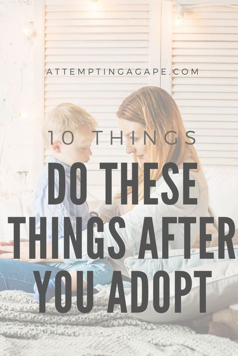 9 Things you need to do AFTER you adopt Adoption Books, Adoption Quotes, Adoption Day, Adoption Stories, Adoption Shower, Foster Care Adoption, Foster To Adopt, Foster Parenting, Gentle Parenting