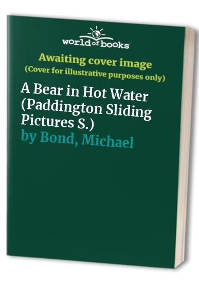 A Bear In Hot Water By Michael Bond Harpercollins Publishers Isbn 10 0001981102 Isbn 13 0001981102 Preparing In 2020 Books Book Summaries Book Recommendations