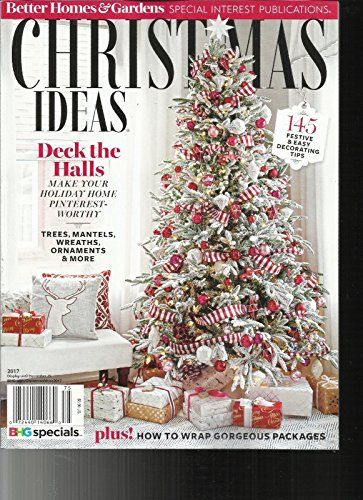 Christmas Ideas Magazine 2017 145 Festive Easy Decorating Tips Better Homes And Gardens Better Homes Home And Garden