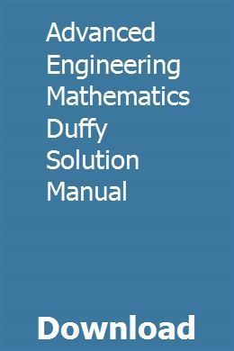 Advanced Engineering Mathematics Duffy Solution Manual Manual Calculus Solutions