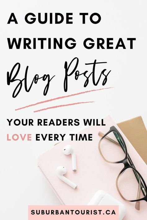 How To Write Blog Posts That Readers Love To Read And Share
