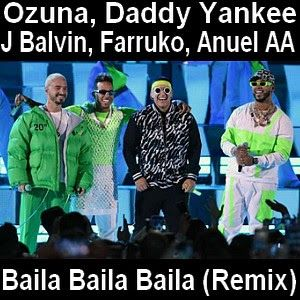 Ozuna Baila Baila Baila Ft Daddy Yankee J Balvin Farruko