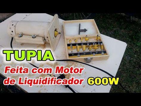 Como Fazer Uma Tupia Manual Com Motor De Liquidificador 600w