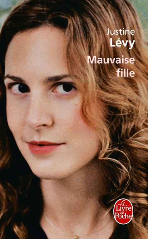 """isa a lu: Justine LEVY.......""""Mauvaise fille"""""""