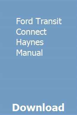 Ford Transit Connect Haynes Manual Pdf Download Online Full
