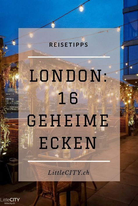 London Insider Tips 16 Secret Corners That Not Everyone Knows London 16 Secret Corners And Insider Tips Trav In 2020 London Reisetipps Reisetipps London Urlaub