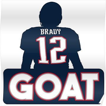 Tom Brady Goat Poster Tom Brady Goat Tom Brady Tom Brady Patriots