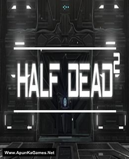 Half Dead 2 Pc Game Game Of Survival Adventure Games Latest Pc