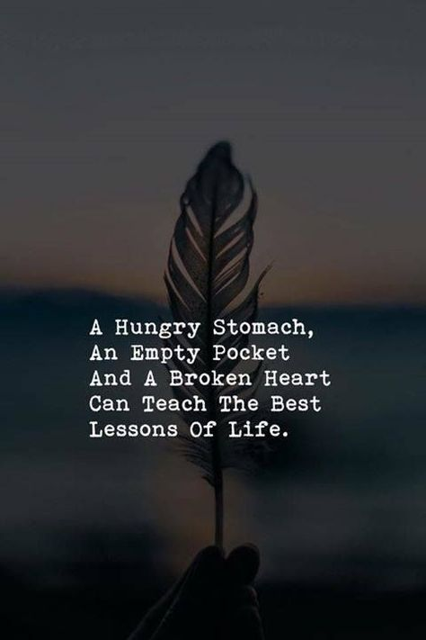 Positive Quotes :    QUOTATION – Image :    Quotes Of the day  – Description  A hungry stomach an empty pocket and a broken heart..  Sharing is Power  – Don't forget to share this quote !
