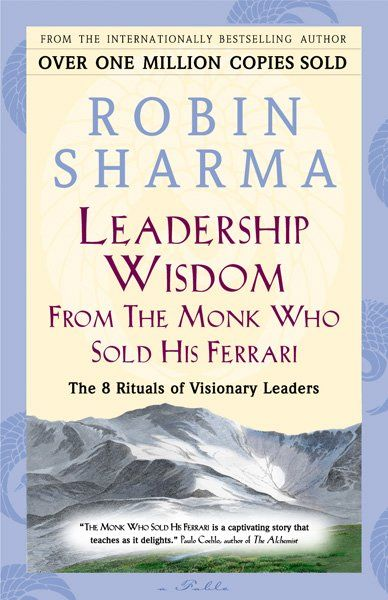 Leadership Wisdom From The Monk Who Sold His Ferrari Ebook