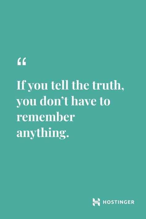 """""""If you tell the truth, you don't have to remember anything."""" - Mark Twait   Hostinger Quotes"""