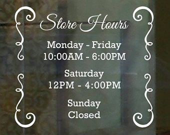 Business Hours Decal  Open to Close  Hours of Operation  Commercial Grade Premium Vinyl  BH0101