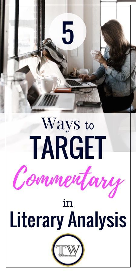 Five Ways To Target Commentary For Essay Writing Literary Analysis Essay Writing Literary Analysis Essay