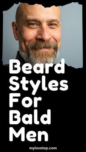 Beard Styles For Bald Men Bald Men Bald Men Style Beard Styles