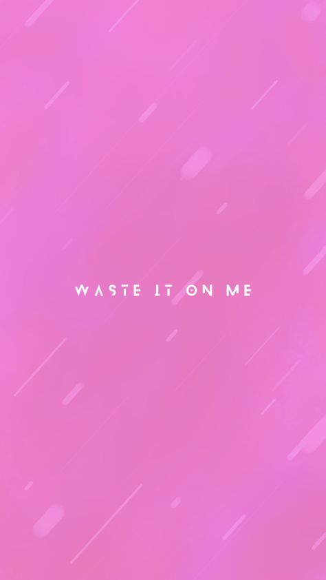 Hehe Made A Waste It On Me Wallpaper For Y All Cuz They Really