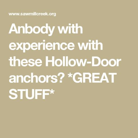 Anbody With Experience With These Hollow Door Anchors Great Stuff Anchor Hollow Core Doors Doors